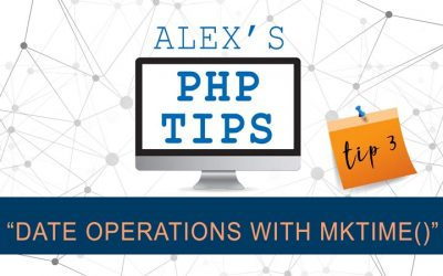 PHP tip 3: Date operations with mktime