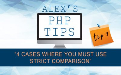 PHP tip 9: 4 cases where you must use strict comparison
