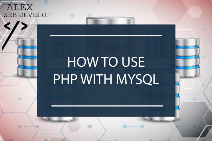 How to use PHP with MySQL [complete tutorial with examples